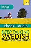 Keep Talking Swedish - Ten Days to Confidence: Enhanced Edition (English Edition)