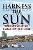 Image of Harness the Sun: America's Quest for a Solar-Powered Future