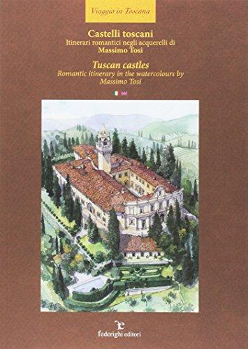 Castelli toscani. Itinerari romantici negli acquerelli di Massimo Tosi. Ediz. italiana e inglese