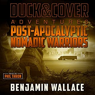 Post-Apocalyptic Nomadic Warriors     A Duck & Cover Adventure, Book 1              By:                                                                                                                                 Benjamin Wallace                               Narrated by:                                                                                                                                 Phil Thron                      Length: 6 hrs and 31 mins     198 ratings     Overall 4.4