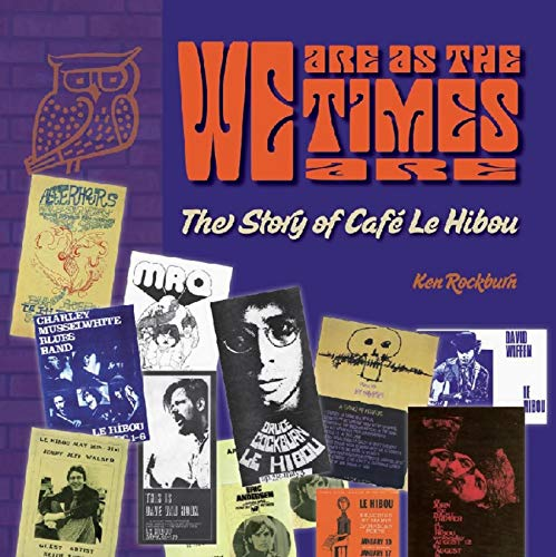 We Are As The Times Are - The Story of Caf Le Hibou (English Edition)