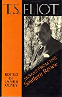 T. S. Eliot: Essays from the Southern Review