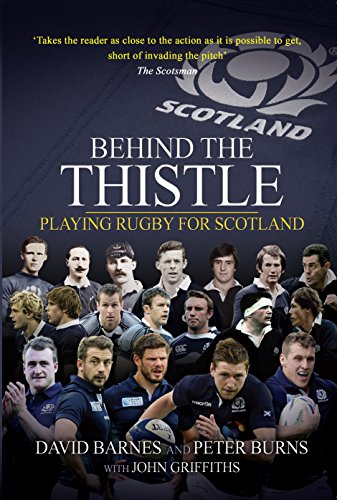 Behind the Thistle: Playing Rugby for Scotland (Behind the Jersey Series) (English Edition)