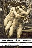 Mitos del mundo clásico: Versión libre de las Metamorfosis de Ovidio (El libro de bolsillo - Literatura)