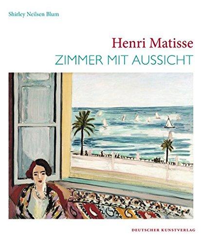 Henri Matisse: Zimmer mit Aussicht