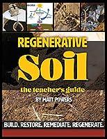 Regenerative Soil - The Teacher's Guide