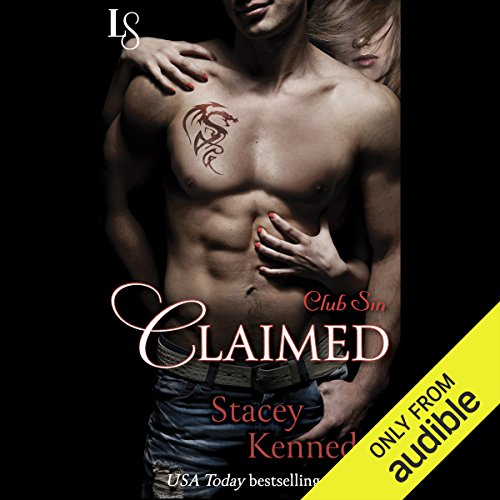 Claimed     Club Sin, Book 1              By:                                                                                                                                 Stacey Kennedy                               Narrated by:                                                                                                                                 C.J. Mills                      Length: 7 hrs and 40 mins     89 ratings     Overall 4.2
