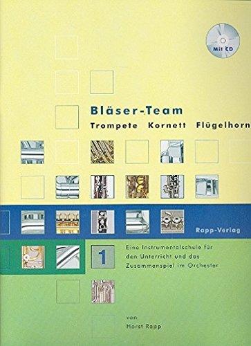 Rapp Verlag Bläser Team Band 1 mit CD - Trompete / Kornett Flügelhorn