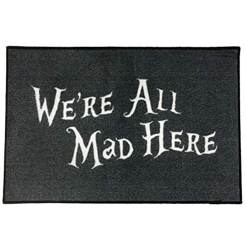 FloorMatShop We're All Mad Here Novelty Carpet Nylon Indoor Welcome Entrance Mat Approx. 2' x 3' Surged Edge Made in The USA