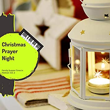 Christmas Prayer Night - Family Supper Time In Festival, Vol. 2