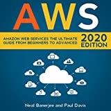 AWS: Amazon Web Services, The Ultimate Guide From Beginners To Advanced 2020 Edition