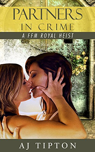 Partners in Crime: A FFM Royal Heist (Madame\'s Girls on the Grift Book 2) (English Edition)