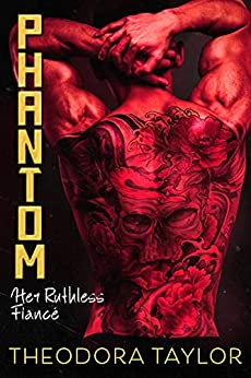 Phantom: Her Ruthless Fiancé: 50 Loving States, Kentucky (Ruthless Triad Book 5) by [Theodora Taylor]