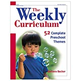 The Weekly Curriculum Book: 52 Complete Preschool Themes