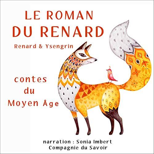 Le roman du Renard: Contes du Moyen Age