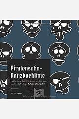 Piratensohn-Notizbuchlinie: Meuterei und das Hinterlassen von Einträgen ausdrücklich erlaubt (Variante: Schwarzseher) Taschenbuch