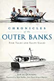Chronicles of the Outer Banks: Fish Tales and Salty Gales (American Chronicles)