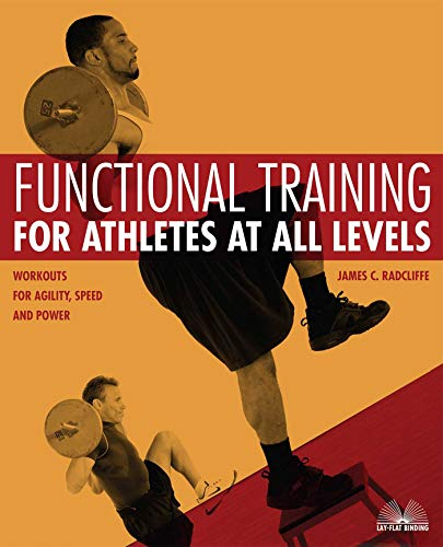 Functional Training for Athletes at All Levels: Workouts for Agility, Speed and Power (English Edition)