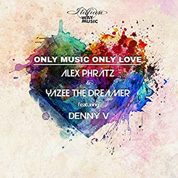 Only Music Only Love (feat. Denny V)