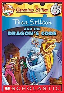 Thea Stilton and the Dragon's Code (Thea Stilton Graphic Novels Book 1)