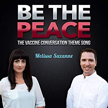 Be the Peace (The Vaccine Conversation Theme Song)