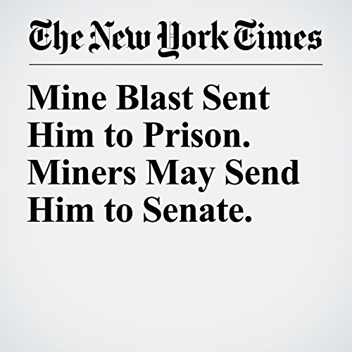 Mine Blast Sent Him to Prison. Miners May Send Him to Senate. copertina
