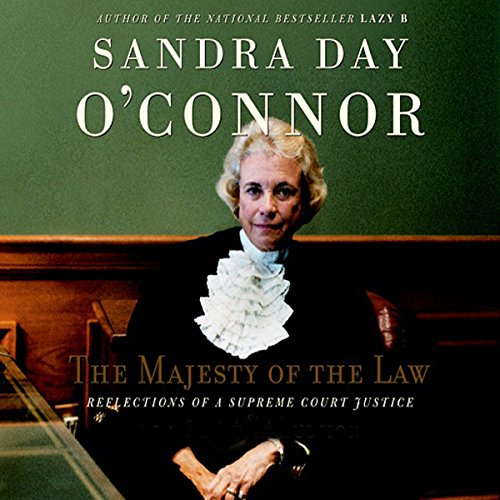 The Majesty of the Law     Reflections of a Supreme Court Justice              By:                                                                                                                                 Sandra Day O'Connor                               Narrated by:                                                                                                                                 Sandra Day O'Connor                      Length: 6 hrs and 16 mins     31 ratings     Overall 3.6