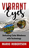 Vibrant Eyes: Defeating Colorblindness with Technology