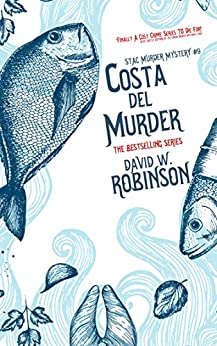 Costa del Murder (#9 - Sanford Third Age Club Mystery) (STAC - Sanford Third Age Club Mystery) by [David W Robinson]