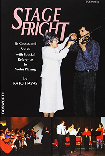 Stage Fright: Its Causes and Cures With Special Reference to Violin Playing