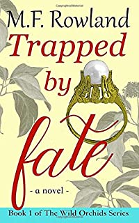 Trapped by Fate (The Wild Orchids)