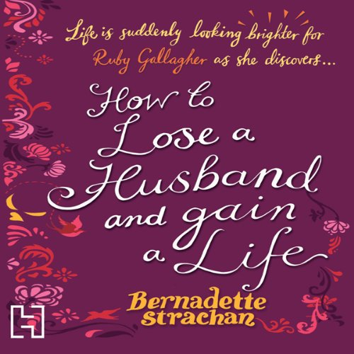 How to Lose a Husband and Gain a Life audiobook cover art