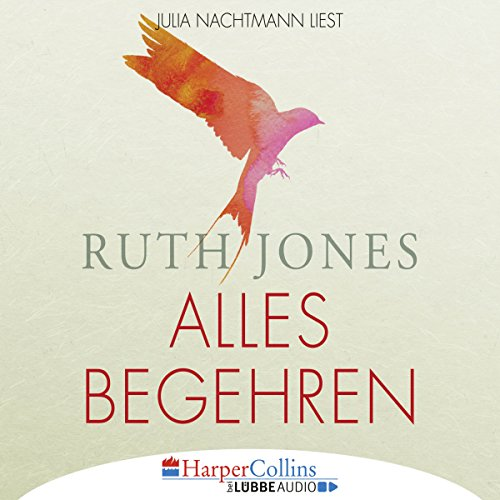 Alles Begehren                   By:                                                                                                                                 Ruth Jones                               Narrated by:                                                                                                                                 Julia Nachtmann                      Length: 7 hrs and 1 min     Not rated yet     Overall 0.0