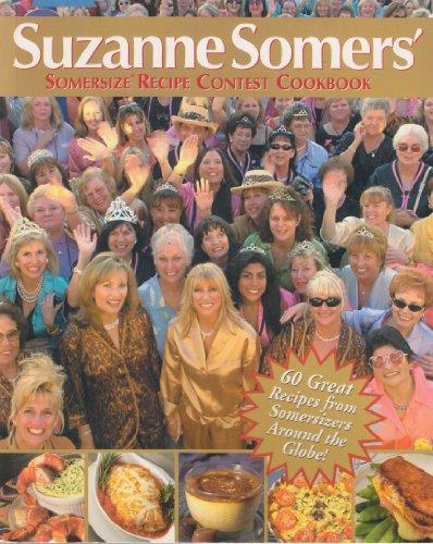Suzanne Somers' Somersize Recipe Contest Cookbook