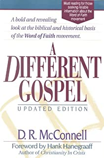 A Different Gospel: Biblical and Historical Insights into the Word of Faith Movement