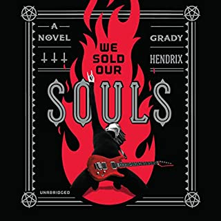 We Sold Our Souls                   By:                                                                                                                                 Grady Hendrix                               Narrated by:                                                                                                                                 Carol Monda                      Length: 9 hrs and 1 min     143 ratings     Overall 4.3