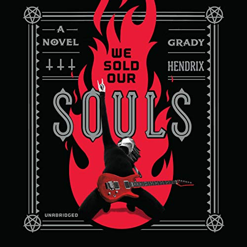 We Sold Our Souls                   By:                                                                                                                                 Grady Hendrix                               Narrated by:                                                                                                                                 Carol Monda                      Length: 9 hrs and 1 min     11 ratings     Overall 4.3