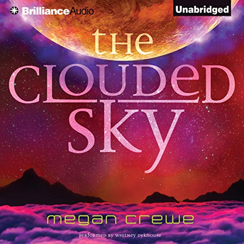 The Clouded Sky Audiobook By Megan Crewe cover art