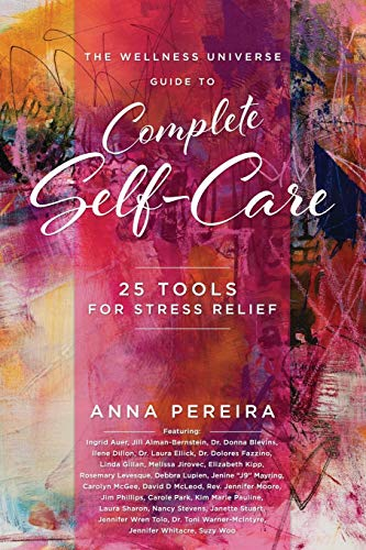 Compare Textbook Prices for The Wellness Universe Guide to Complete Self-Care: 25 Tools for Stress Relief  ISBN 9781954047068 by Pereira, Anna