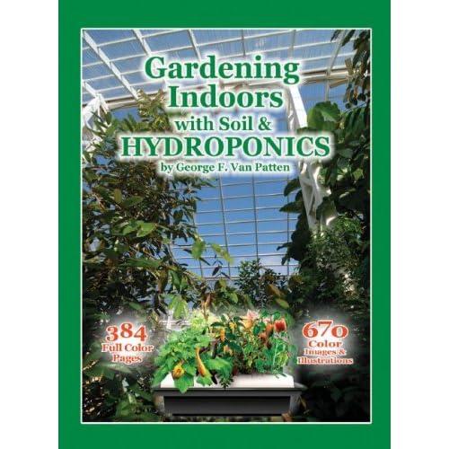bab39d7309 Amazon.com  Gardening Indoors with Soil   Hydroponics (9781878823328 ...