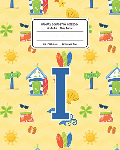 Primary Composition Notebook Grades K-2 Story Journal I: Surf Pattern Primary Composition Book Letter I Personalized Lined Draw and Write Handwriting ... Book for Kids Back to School Preschool