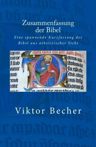 Zusammenfassung der Bibel: Eine spannende Kurzfassung der Bibel aus atheistischer Sicht