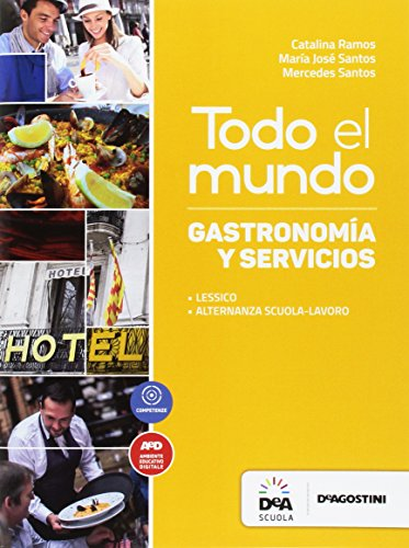 Todo el mundo. Libro gastronomia y servicios. Per le Scuole superiori. Con e-book. Con espansione online [Lingua spagnola]
