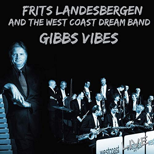 Frits Landesbergen and the West Coast Dream Band