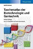 Taschenatlas der Biotechnologie und Gentechnik - Rolf D. Schmid