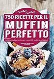 750 ricette per il muffin perfetto (eNewton Manuali e Guide)