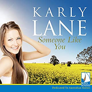 Someone Like You                   By:                                                                                                                                 Karly Lane                               Narrated by:                                                                                                                                 Melle Stewart                      Length: 8 hrs and 59 mins     19 ratings     Overall 4.7