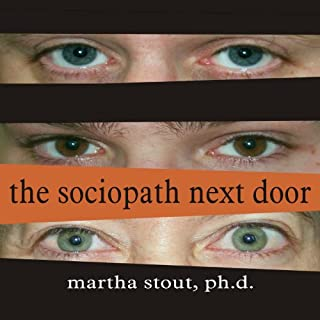 The Sociopath Next Door                   Written by:                                                                                                                                 Martha Stout                               Narrated by:                                                                                                                                 Shelly Frasier                      Length: 7 hrs and 26 mins     54 ratings     Overall 4.4