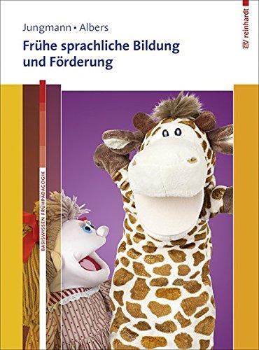 Frühe sprachliche Bildung und Förderung. Mit Online-Materialien. (Basiswissen Frühpädagogik)