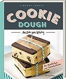 Cookie Dough Kochbuch - Roher Keksteig zum Genießen (Pralinen, Brownies, Cupcakes, Crème brûlée, Eis, Milchshakes, Donuts uvm.)